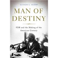 Man of Destiny by Hamby, Alonzo L., 9780465028603