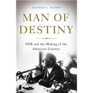 Man of Destiny by Hamby, Alonzo L., 9780465028603