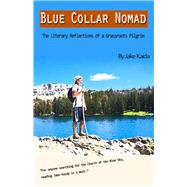 Blue Collar Nomad by Kaida, Jake; Langland, Joseph, 9780692288603