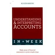 Understanding and Interpreting Accounts in a Week: Teach Yourself by Mason, Roger, 9781473608603