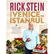Rick Stein from Venice to Istanbul by Stein, Rick, 9781849908603