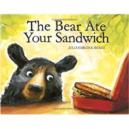 The Bear Ate Your Sandwich by Sarcone-roach, Julia, 9780375858604