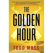 The Golden Hour by Moss, Todd, 9780399168604