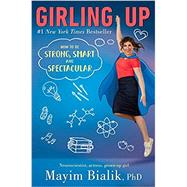 Girling Up by Bialik, Mayim, Ph.D., 9780399548604