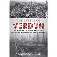 The Battle of Verdun by Axelrod, Alan, 9781493018604