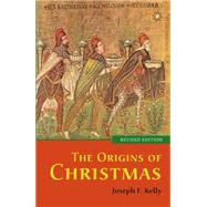 The Origins of Christmas by Kelly, Joseph F., 9780814648605