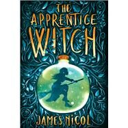 The Apprentice Witch by Nicol, James, 9781338118605