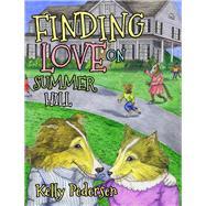 Finding Love on Summer Hill by Pedersen, Kelly, 9781630478605