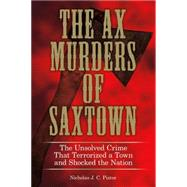 The Ax Murders of Saxtown by Pistor, Nicholas J. C., 9780762788606