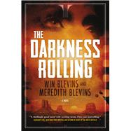 The Darkness Rolling A Novel by Blevins, Win; Blevins, Meredith, 9780765378606