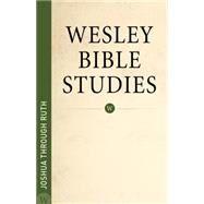 Joshua Through Ruth by Wesleyan Publishing House, 9780898278606