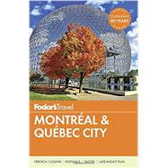 Fodor's Montreal & Quebec City by FODOR'S TRAVEL GUIDES, 9781101878606