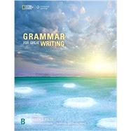 GRAMMAR FOR GREAT WRITING B by Unknown, 9781337118606