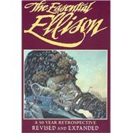 The Essential Ellison; A 50 Year Retrospective by Harlan Ellison, 9781883398606