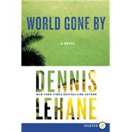 World Gone by by Lehane, Dennis, 9780062298607