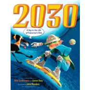 2030: A Day in the Life of Tomorrow's Kids A Day in the Life of Tomorrow's Kids by Zuckerman, Amy; Daly, James; Manders, John, 9780525478607