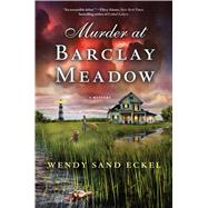 Murder at Barclay Meadow A Mystery by Eckel, Wendy Sand, 9781250058607