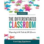 The Differentiated Classroom: Responding to the Needs of All Learners by Tomlinson, Carol Ann, 9781416618607