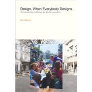 Design, When Everybody Designs by Manzini, Ezio; Coad, Rachel, 9780262028608