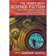 The Year's Best Science Fiction: Twenty-Fifth Annual Collection by Gardner Dozois, 9780312378608