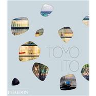 Toyo Ito by Buntrock, Dana; Ito, Toyo; Yamamoto, Riken; Igarashi, Taro, 9780714868608