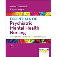 Essentials of Psychiatric Mental Health Nursing: Concepts of Care in Evidence-based Practice by Townsend, Mary C., 9780803658608