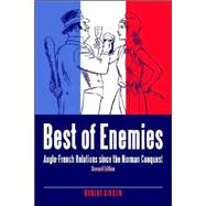 Best of Enemies : Anglo - French Relations since the Norman Conquest by Gibson, Robert, 9780954758608