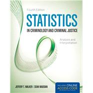Statistics in Criminology and Criminal Justice by Walker, Jeffery T.; Madden, Sean, 9781449688608