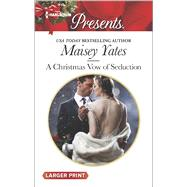 A Christmas Vow of Seduction by Yates, Maisey, 9780373138609