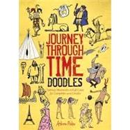 Journey Through Time Doodles: Famous Moments in Full-Color to Complete and Create by Pinder, Andrew, 9780762448609