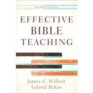 Effective Bible Teaching by Wilhoit, Jim; Ryken, Leland, 9780801048609