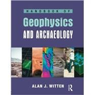 Handbook of Geophysics and Archaeology by Witten,Alan Joel, 9781904768609