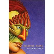 Assorted Poems by Wheeler, Susan, 9780374258610