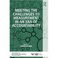 Meeting the Challenges to Measurement in an Era of Accountability by Braun; Henry, 9780415838610