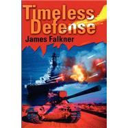 Timeless Defense by FALKNER JAMES, 9780595198610
