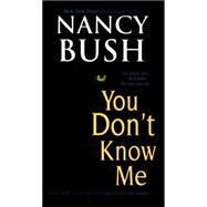 You Don't Know Me by Bush, Nancy, 9781420138610