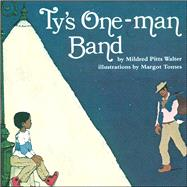 Ty's One-man Band by Walter, Mildred Pitts; Tomes, Margot, 9781481458610