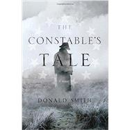 The Constable's Tale by Smith, Donald, 9781605988610