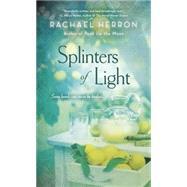 Splinters of Light by Herron, Rachael, 9780451468611