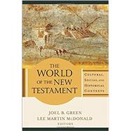 The World of the New Testament by Green, Joel B.; McDonald, Lee Martin, 9780801098611