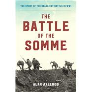 The Battle of the Somme by Axelrod, Alan, 9781493018611