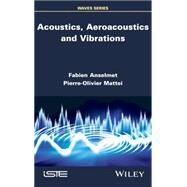 Acoustics, Aeroacoustics and Vibrations 9781848218611N