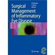 Surgical Management of Inflammatory Eye Disease by Becker, Matthias; Davis, Janet L., M.D., 9783540338611