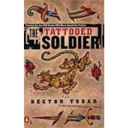 The Tattooed Soldier by Tobar, Hector (Author), 9780140288612