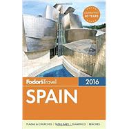 Fodor's Spain 2016 by FODOR'S TRAVEL GUIDES, 9781101878613