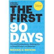 First 90 Days, Updated and Expanded : Critical Success Strategies for New Leaders at All Levels by Watkins, Michael D., 9781422188613