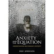 Anxiety and the Equation by Johnson, Eric, 9780262038614