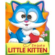 I'm Just a Little Kitten by Top That Publishing, 9781784458614