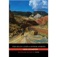 The Kean Land and Other Stories by Schaefer, Jack, 9780826358615