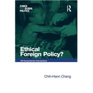 Ethical Foreign Policy?: US Humanitarian Interventions by Chang,Chih-Hann, 9781138268616
